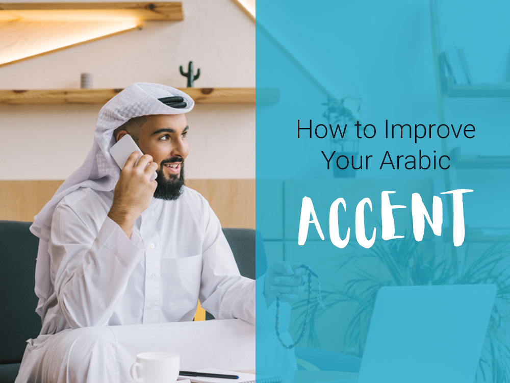 How to Improve Your Arabic Accent | Arab Academy