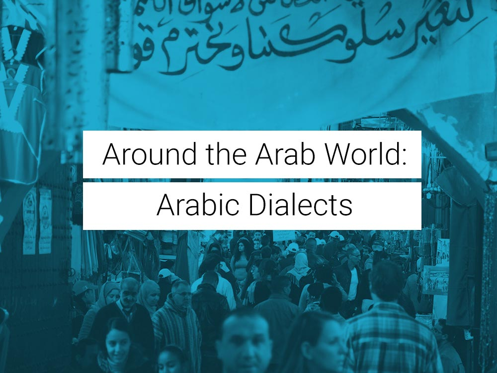 Around the Arab World: Arabic Dialects | Arab Academy